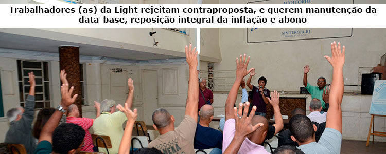 Trabalhadores (as) da Light rejeitam contraproposta, e querem manuten��o da data-base, reposi��o integral da infla��o e abono.