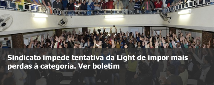 Sindicato impede tentativa da Light de impor mais perdas � categoria.