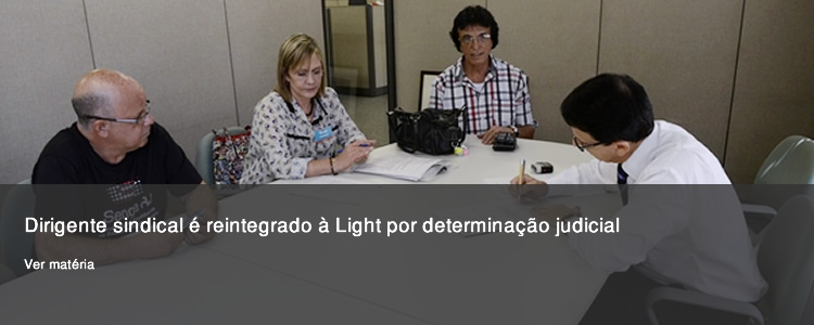 Dirigente sindical � reintegrado � Light por determina��o judicial