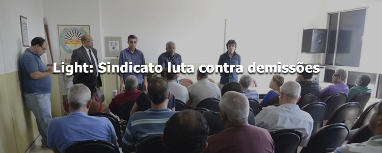 Light: Sindicato luta contra demiss�es